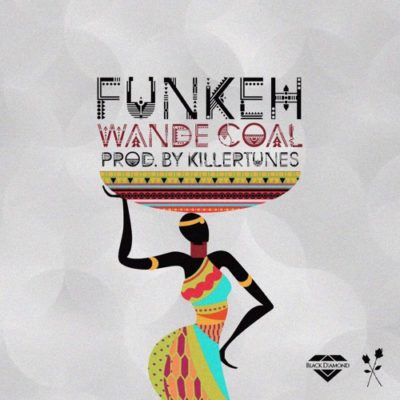 Wande Coal – Funkeh [New Song] mp3made.com.ng