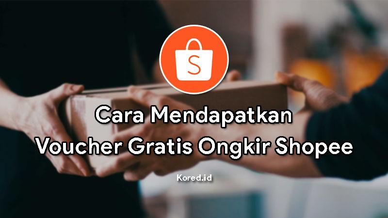 Cara Mendapatkan Voucher Gratis Ongkir Shopee Update Terbaru
