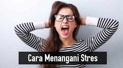 Cara menangani stres