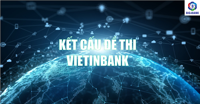 Kết Cấu Đề Thi Vietinbank