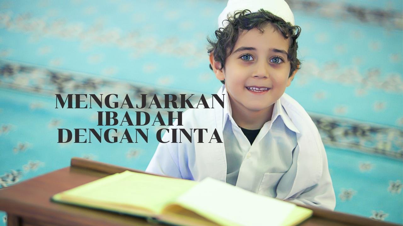 mengajarkan ibadah pada anak