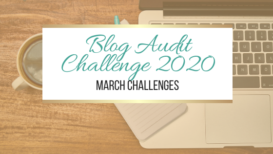 Blog Audit Challenge 2020: March Challenges #BlogAuditChallenge2020
