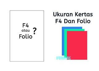 Perbedaan Ukuran Kertas F4 Dan Folio Dalam Satuan mm, cm, inchi Dan pixel