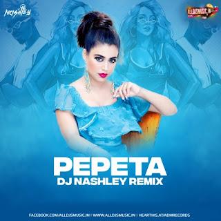 Pepeta (Remix) - DJ Nashley [NewDjsWorld.Com]