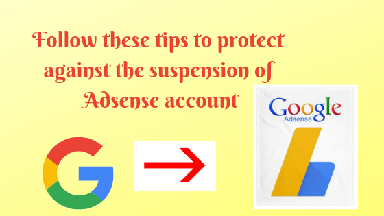 Follow these tips to protect against the suspension of Adsense account - Tech Teacher Debashree