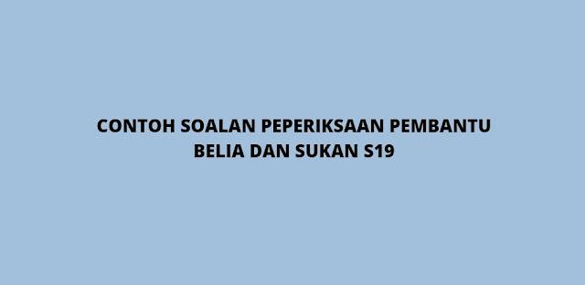 Contoh Soalan Peperiksaan Pembantu Belia Dan Sukan S19 (2021)