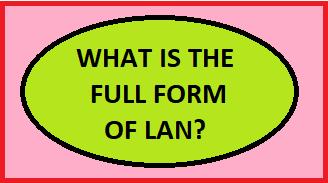 Top 10 Legit LAN Full Forms