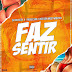 Dj Nelasta ft. Paulelson & Kelson Most Wanted - Faz Sentir (Dance Hall)