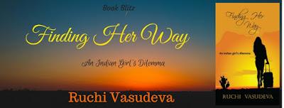 Book Blitz: Finding Her Way - An Indian Girl's dilemma by Ruchi Vasudeva