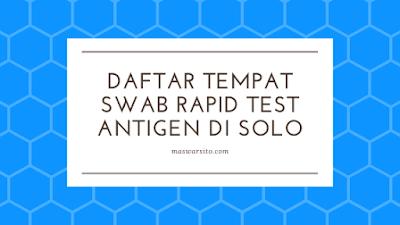 Daftar Tempat Melayani Swab Rapid Test Antigen di Kota Solo