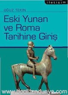 Oğuz Tekin - Eski Yunan ve Roma Tarihine Giriş