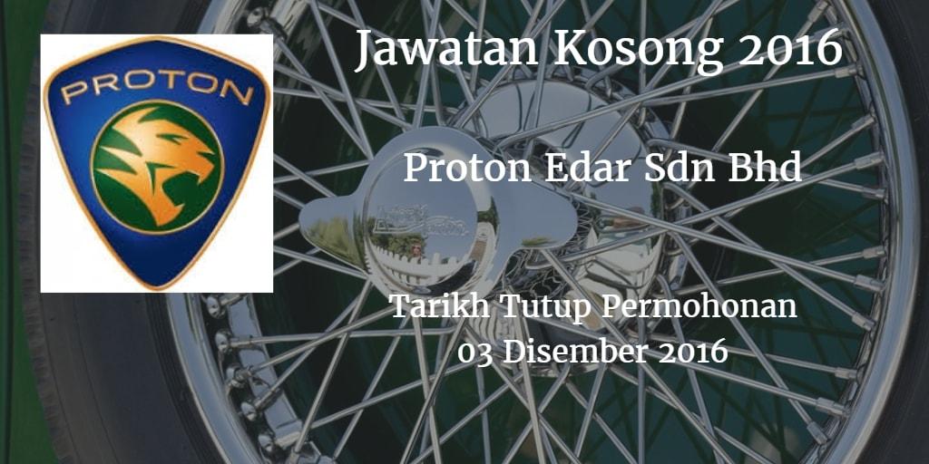 Jawatan Kosong Proton Edar Sdn Bhd 03 Disember 2016
