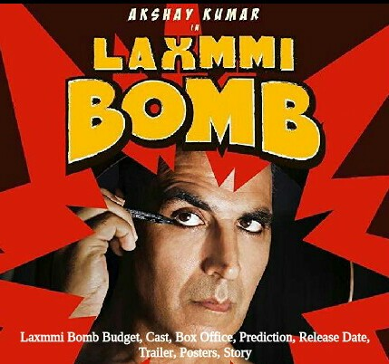 Laxmmi Bomb Budget, Cast, Box Office, Prediction, Release Date, Trailer, Posters, Story, Wiki