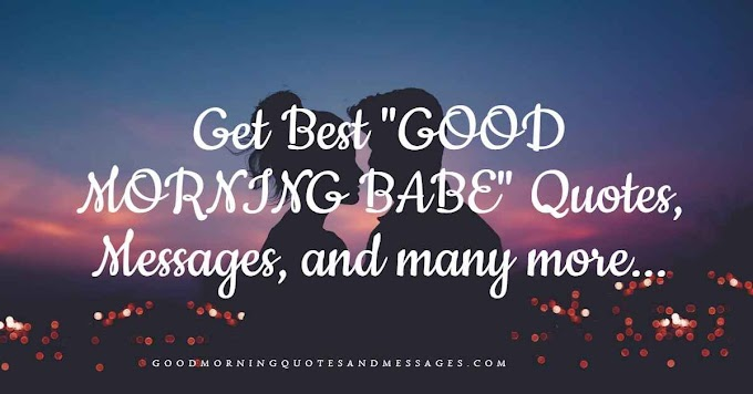 Top 1000+ Good Morning Babe Messages And Wishes That Anyone Can Love | 2020