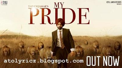 Tarsem Jassar - My Pride Lyrics