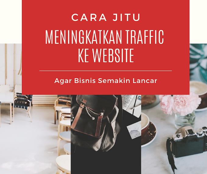 Cara Meningkatkan Traffic Website Agar Bisnis Lancar