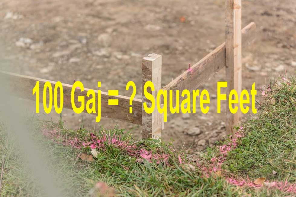 Convert 100 Gaj In Square Feet At A Glance Land Measurement