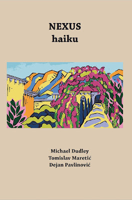 NEXUS haiku (by Michael Dudley, Tomislav Maretić, Dejan Pavlinović)