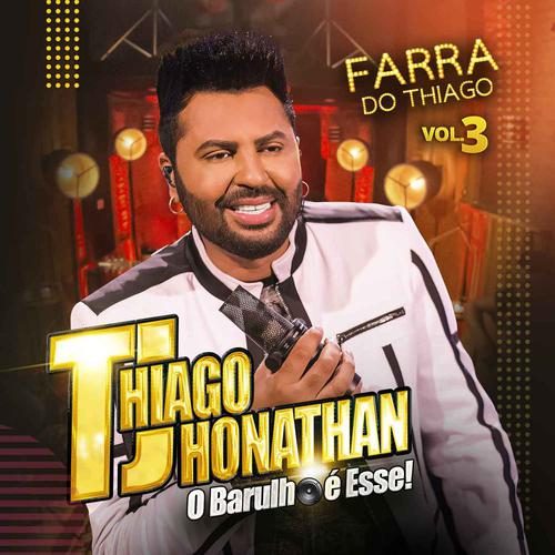 Thiago Jhonathan - Farra do Thiago - Vol. 3 - Promocional - 2020