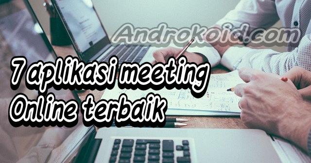 7 Daftar Aplikasi Meeting Online Terbaik, Wajib Tau ...