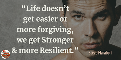 "Quotes About Strength And Motivational Words For Hard Times: ""Life doesn't get easier or more forgiving, we get stronger and more resilient."" - Steve Maraboli"