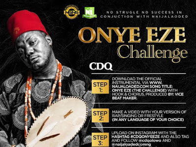 """PARTICIPATE NOW !! CDQ Launches """" Onye Eze """" Challenge, Lots Of Goodies To Be Won"""