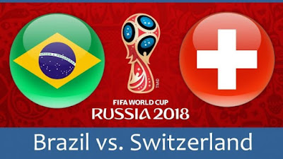 Live Streaming Brazil vs Switzerland Piala Dunia 18.6.2018