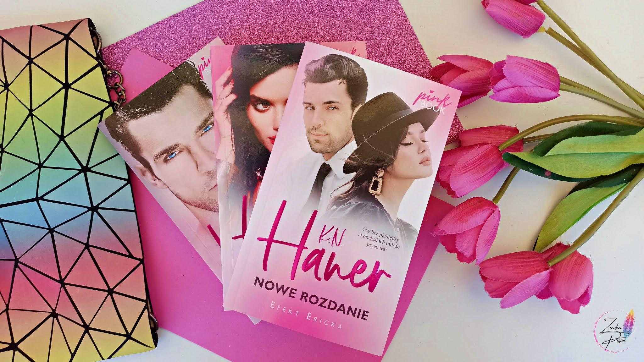 "K. N. Haner ""Nowe rozdanie. Efekt Ericka"" PINK BOOK - recenzja książki"
