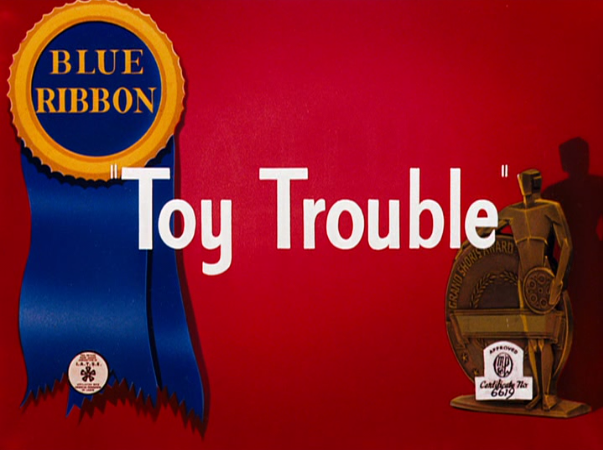 Likely Looney, Mostly Merrie: 323  Toy Trouble (1941)