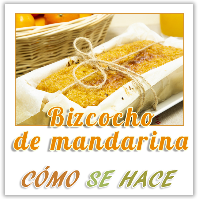 BIZCOCHO DE MANDARINA, TORTA DE MANDARINA, TANGERINE CAKE