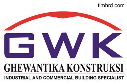 Lowongan Kerja di PT. Ghewantika Konstruksi Maret 2019