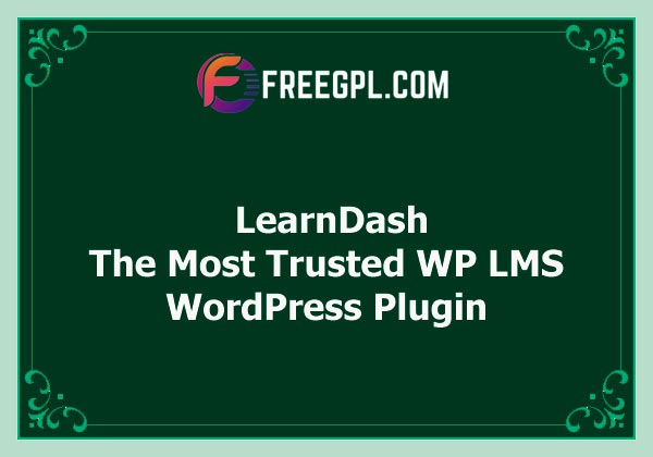 LearnDash – The Most Trusted WordPress LMS Plugin Free Download