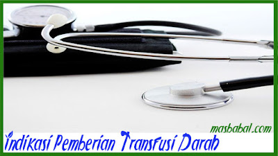 Indikasi Pemberian Transfusi Darah