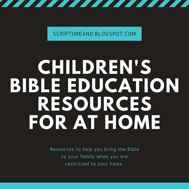Children's Bible Education Resources for at Home during the Coronavirus | scriptureand.blogspot.com