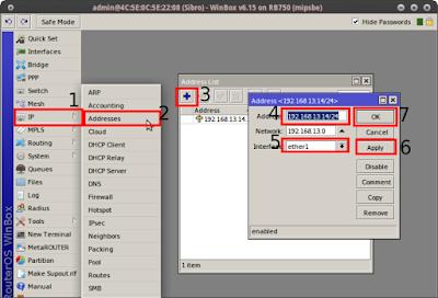IP > Address > + (add) > (masukkan address xxx.xxxx.xxxx.xxxx./xx) > Interface ether1 (yang terhubung ke internet) > Apply > OK