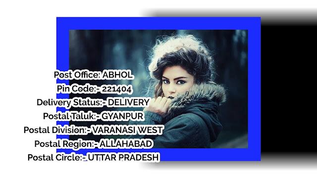 Pin Code, of Abholi, Bhadohi, Sant Ravidas Nagar, Uttar Pradesh,