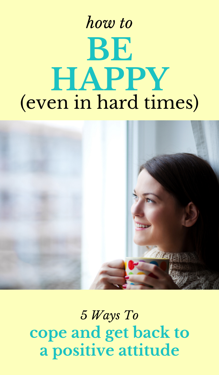 how to be happy in bad times, 5 ways to be happier, 5 habits for happiness
