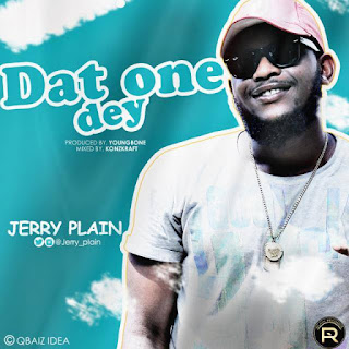[MUSIC] JerryPlain - DAT One Dey