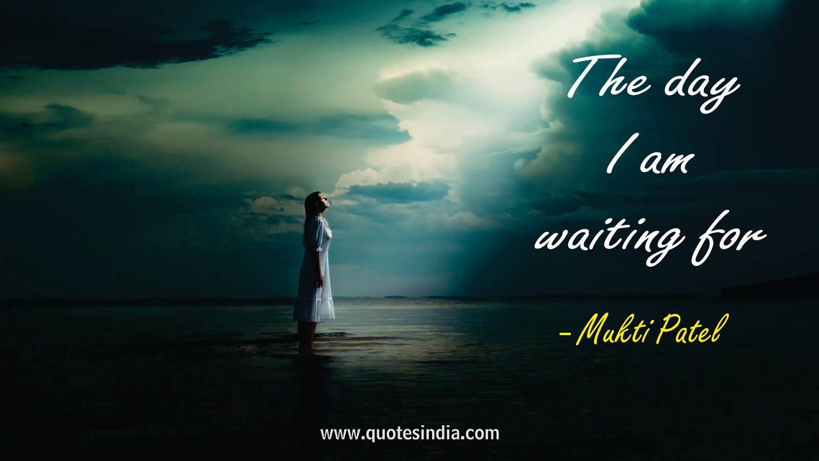 The Day I Am Waiting For Mukti Patel Quotes India Quotes