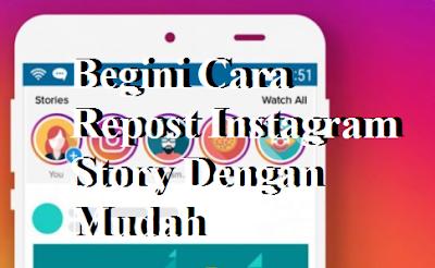 Begini Cara Repost Instagram Story Dengan Mudah