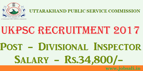ukpsc vacancy 2017, UKPSC Syllabus, Uttarakhand PSC Recruitment 2017
