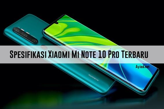 Spesifikasi Xiaomi Mi Note 10 Pro Terbaru