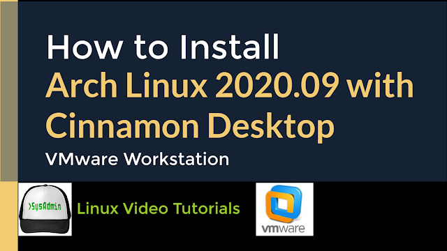 How to Install Arch Linux 2020.09 + Cinnamon Desktop + Apps + VMware Tools on VMware Workstation