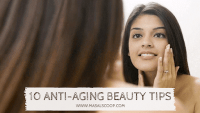 10 Of The Best Anti-Aging Tips that Work!.