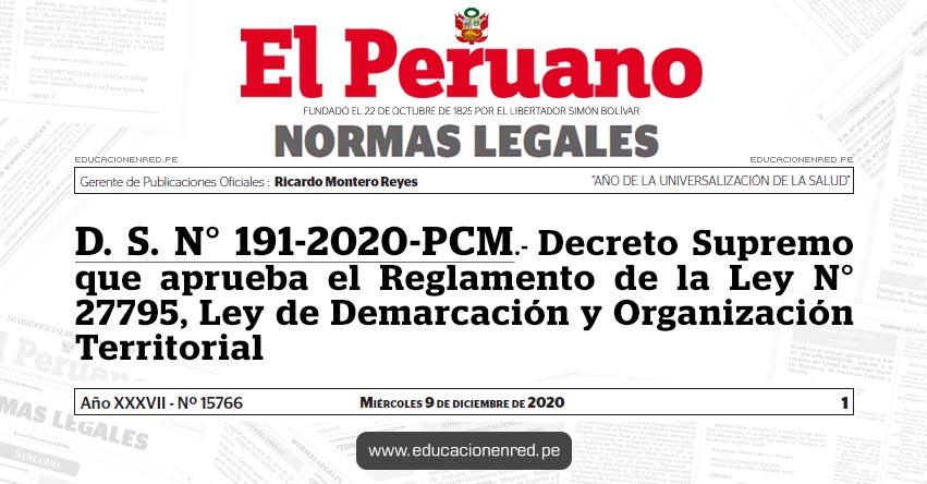 D. S. N° 191-2020-PCM.- Decreto Supremo que aprueba el Reglamento de la Ley N° 27795, Ley de Demarcación y Organización Territorial