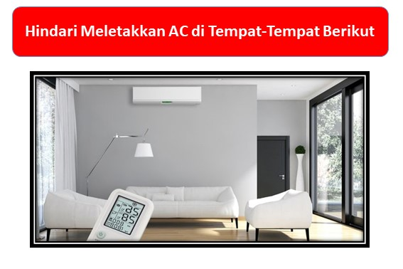 Hindari Meletakkan AC di Tempat-Tempat Berikut