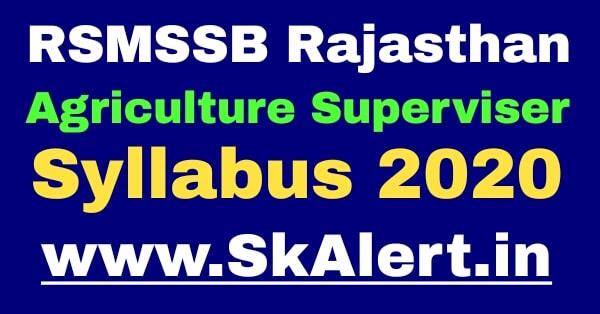 RSMSSB Rajasthan Agriculture Supervisor Syllabus & Exam Pattern 2020