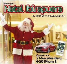Promoção Ibirapuera Shopping Natal 2018 - 2 Mercedes e 50 iPhones
