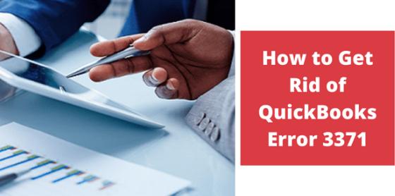 How to Get Rid of QuickBooks Error 3371.