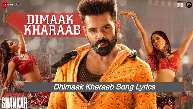 Dhimaak Kharaab Song Lyrics Telugu - iSmart Shankar